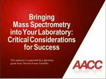 Bringing Mass Spectrometry into Your Laboratory: Critical Consideration for Success