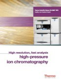 High Resolution, Fast Analysis High-Pressure Ion Chromatography
