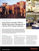 Using Thermo Scientific LIMS for Flexible Information Management at a Bovine DNA Testing Laboratory