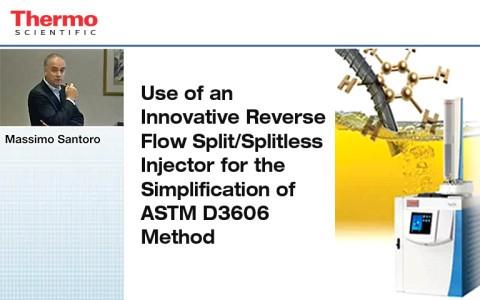 use-of-an-innovative-reverse-flow-splitsplitless-injector-for-the-simplification-of-astm-d3606-method