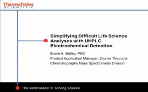 Simplifying Difficult Life Science Analyses with UHPLC Electrochemical Detection