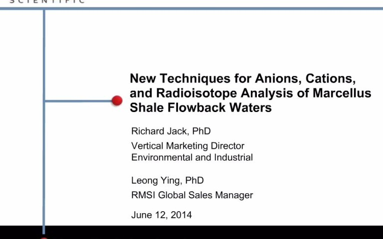 New-Techniques-for-Anions-Cations-and-Radioisotope-Analysis-of-Marcellus-Shale-Flowback-Waters